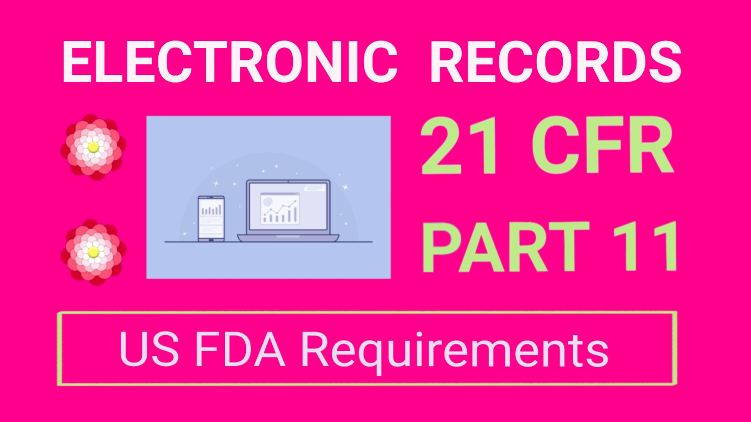Electronic Records-21 CFR Part 11