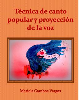 """Libro """"Técnica de canto popular y proyección de la voz"""" Mariela Gamboa"""