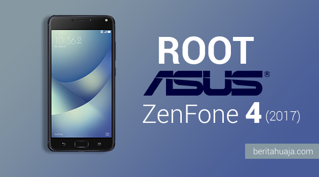 How To Root ASUS ZenFone 4 ZE554KL (2017) And Install TWRP Recovery