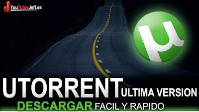 Descargar uTorrent, Como Descargar uTorrent,  uTorrent ULTIMA VERSIÓN