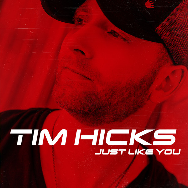 Tim Hicks - Just Like You - Single Cover