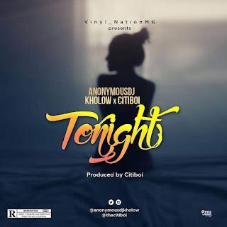 MUSIC: DJ Kholow Ft. Citiboi - Tonight