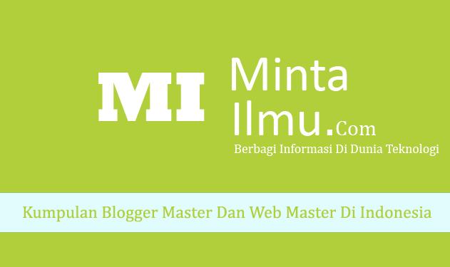 Kumpulan Blogger Master Dan Web Master Di Indonesia MINTA ILMU