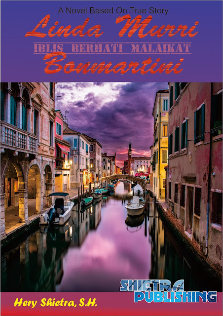 Based on True Story Novel by Hery Shietra LINDA MURRI BONMARTINI