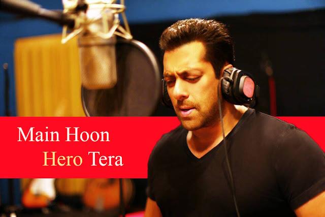 Main Hoon Hero Tera - Salman Khan, Arijit Singh