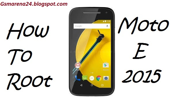 How To Root Moto E 2015 XT1528 on Android 5 1 Lollipop - Gadgets and