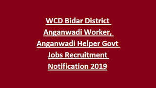 WCD Bidar District Anganwadi Worker, Anganwadi Helper Govt Jobs Recruitment Notification 2019
