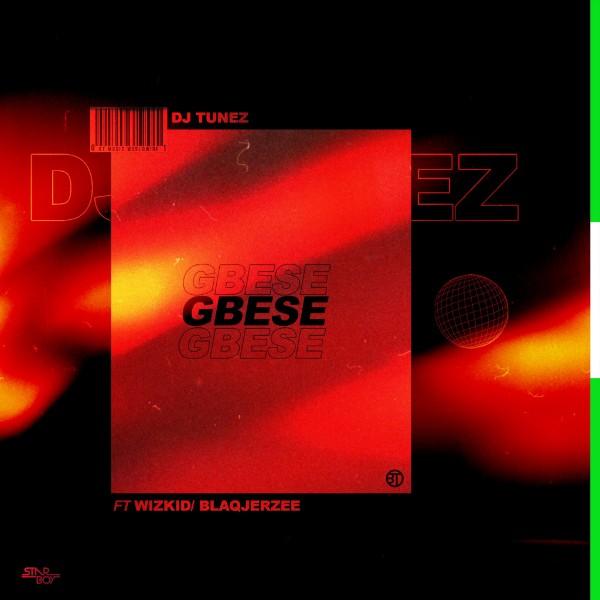 [Music] DJ Tunez – Gbese Ft. Wizkid, Blaq Jerzee