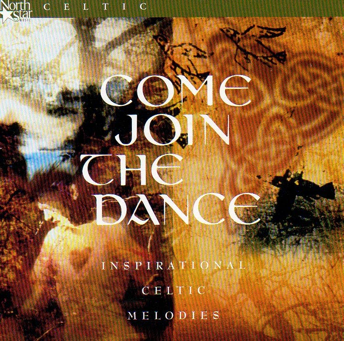 Come Join The Dance - Inspirational Celtic Melodies (1998) - Celtic Expressions Of Worship