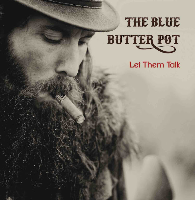 "The Blue Butter Pot nous offre un blues d'anthologie avec ""Let Them Talk""."