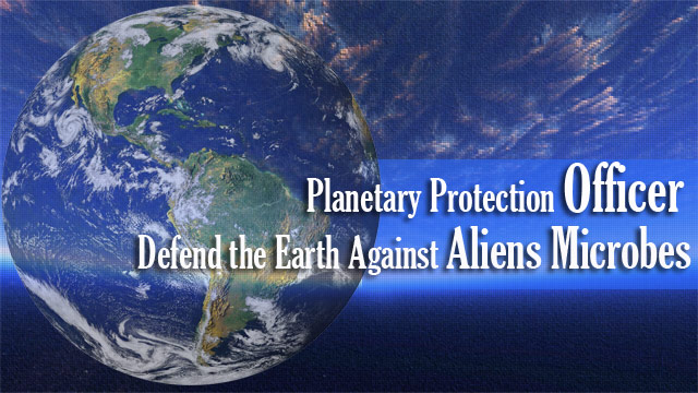 NASA Hiring Planetary Protection Officer to Defend the Earth Against Aliens Microbes