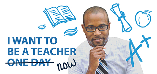 Poster of a young man smiling at camera.  Text: I want to be a teacher now (one day is crossed out).