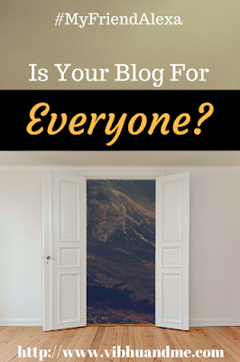 Is Your Blog For Everyone - Vibhu & Me