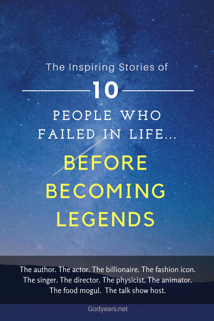 10 people who failed in life... before becoming Legends #WriteBravely