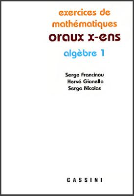 Télécharger Livre Gratuit Exercices de mathématiques Oraux de l'ENS, Algebre 1 pdf