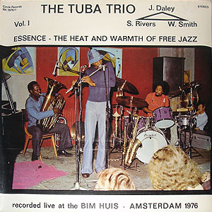 The Tuba Trio - Essence - The Heat And Warmth Of Free Jazz Vol. 2