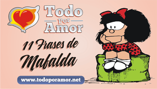 Frases de Mafalda para pensar y reflexionar