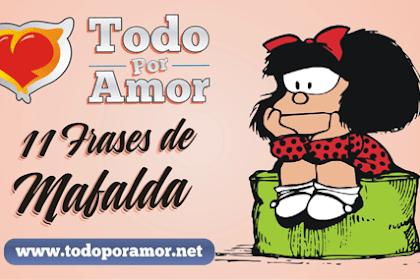 Frases Celebres De Mafalda Sobre El Amor