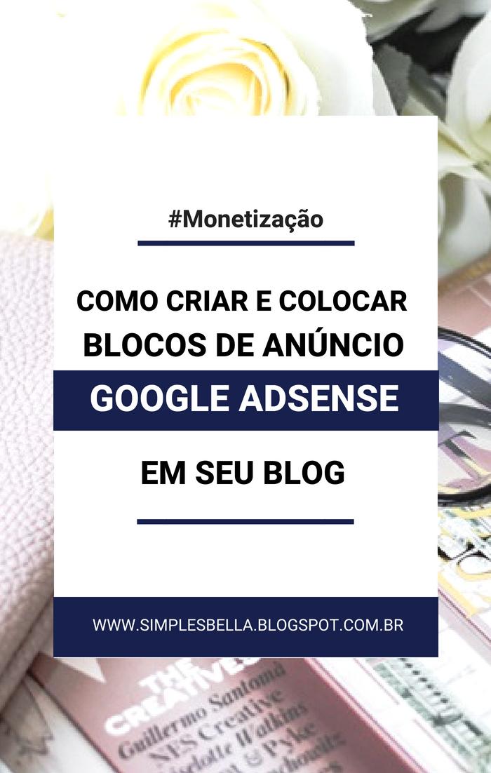 Como criar e colocar blocos de anúncios do Google Adsense no blog