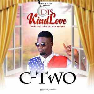 C-Two – Dis Kind Love