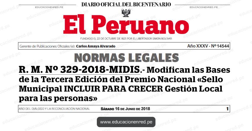 R. M. Nº 329-2018-MIDIS - Modifican las Bases de la Tercera Edición del Premio Nacional «Sello Municipal INCLUIR PARA CRECER Gestión Local para las personas» www.midis.gob.pe