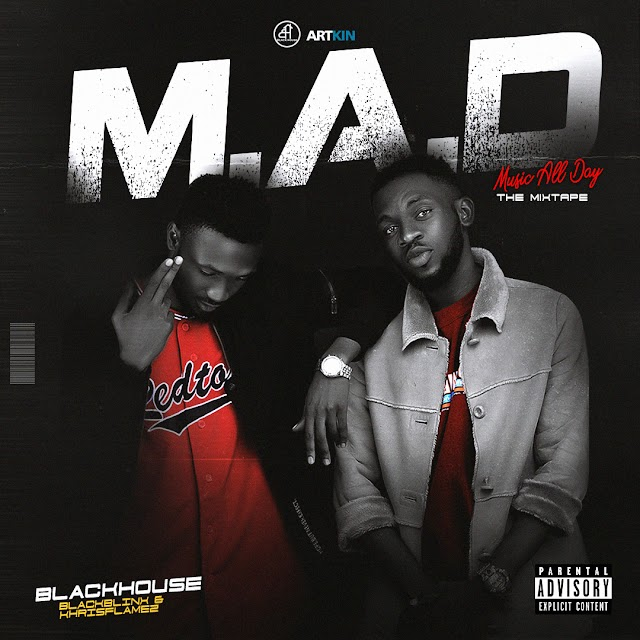 BLACKHOUSE- MAD [MIXTAPE]