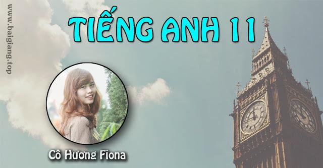 [Hocmai] TIẾNG ANH 11 - Cô Hương Fiona