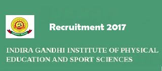 Indira Gandhi Institute of Physical Education and Sports Sciences IGIPESS Recruitment 2017 at New Delhi, Delhi Last Date : 27-06-2017