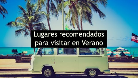 Lugares recomendados para visitar en Verano