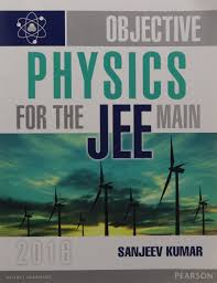 OBJECTIVE PHYSICS FOR THE JEE MAIN BY SANJEEV KUMAR