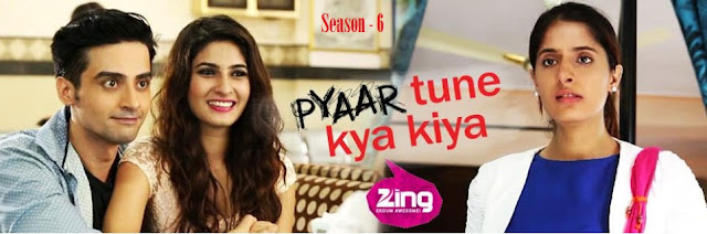 'Pyar Tune Kya Kiya Season 6' Zing Tv Upcoming Show Wiki Story |Star-Cast |Promo |Title Song |Timings