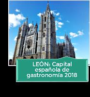 LEÓN: CAPITAL ESPAÑOLA DE GASTRONOMÍA 2018