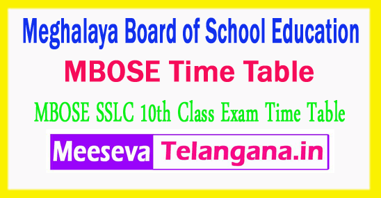 Meghalaya Board of School Education10th Class Exam MBOSE Time Table 2018