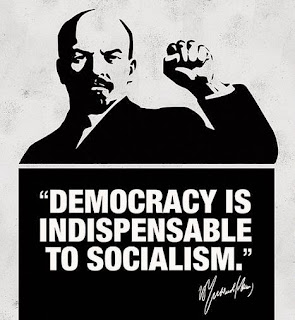 """Democracy is indispensable to socialism."" — Vladimir Lenin"