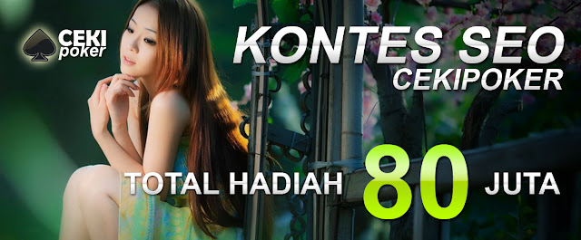 Kontes SEO Cekipoker.NET Agen Poker Online Android Uang Asli Terbaik Indonesia
