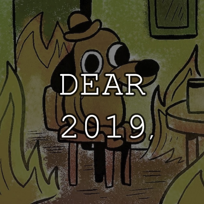 Dear 2019: A summary above all summaries