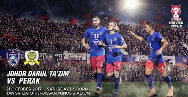 Live Streaming JDT vs Perak 21.10.2017 Separuh Akhir Kedua Piala Malaysia