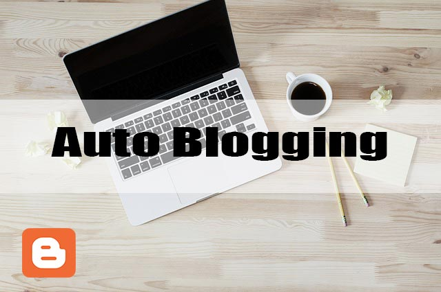 What is Auto Blogging | How to Do Auto Blogging