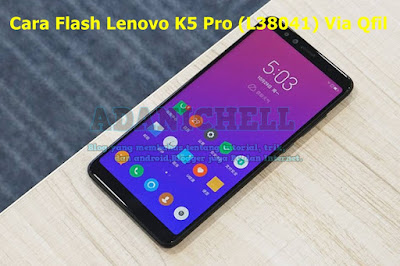 Cara Flash Lenovo K5 Pro (L38041) Via Qfil