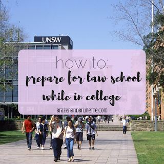 How to Prepare for Law School in College While in College   brazenandbrunette.com