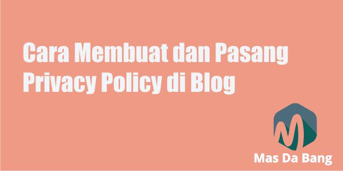 Cara Membuat dan Pasang Privacy Policy di Blog