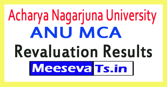 Acharya Nagarjuna University ANU MCA Revaluation Results