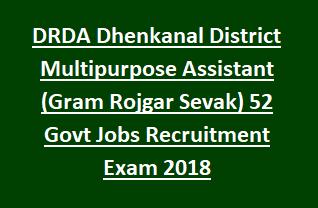 DRDA Dhenkanal District Multipurpose Assistant (Gram Rojgar Sevak) 52 Govt Jobs Recruitment Exam 2018