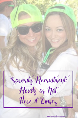 Sorority Recruitment:  Ready or Not, Here it Comes