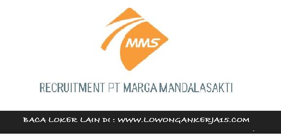 lowongan kerja PT Marga Mandalasakti