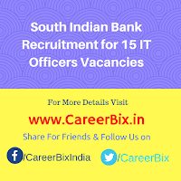 South Indian Bank Recruitment for 15 IT Officers Vacancies