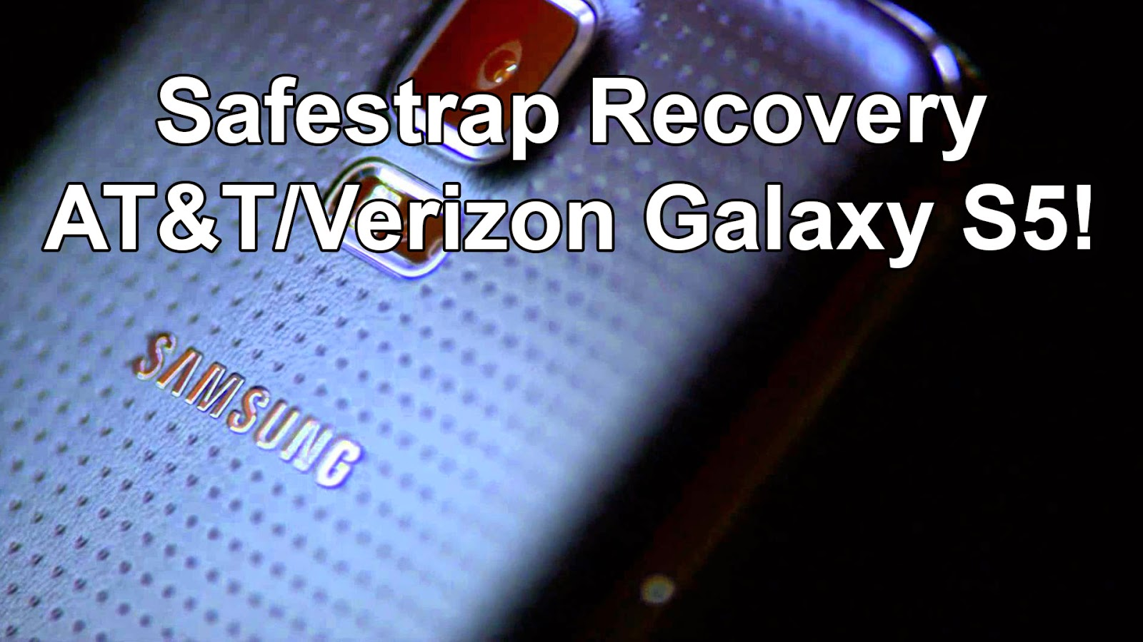 Safestrap Recovery for AT&T/Verizon Galaxy S5