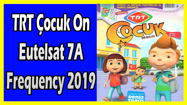 TRT Çocuk On Eutelsat 7A Frequency 2019