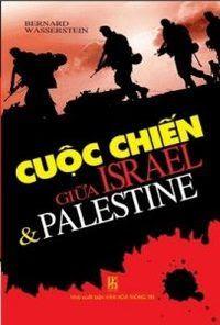 Cuộc Chiến Giữa Israel và Palestine - Bernard Wasserstein