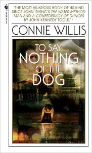 book cover of Connie Willis' To Say Nothing of the Dog - image used with permission from bn.com